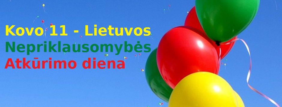 Kovo 11 – Lietuvos nepriklausomybės atkūrimo diena